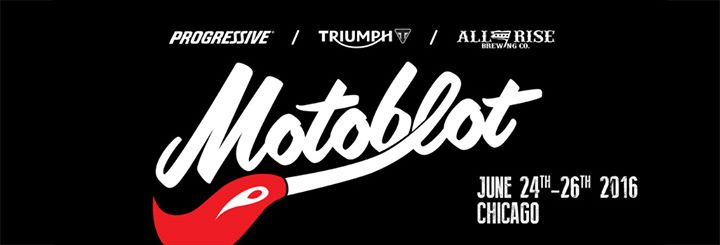 Motoblot Chicago – June 24-26, 2016